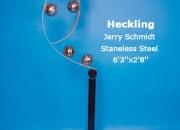 Heckling Jerry Schmidt Staneless Steel 6'3''x2'8''