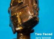 Two Faced Jerry Schmidt Steel 1'4''x1'